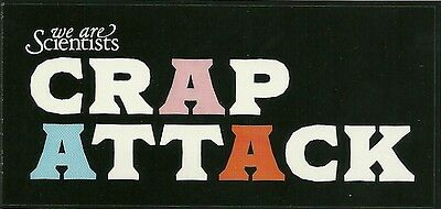 9.5cm by 4.5cm Promotional Sticker   WE ARE SCIENTISTS   Crap Attack  NEW / MINT