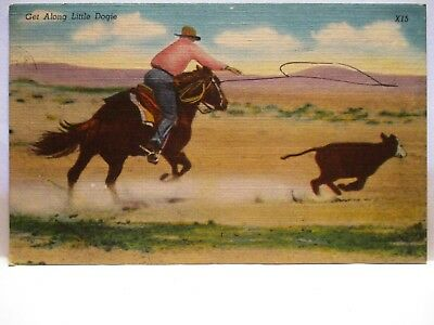 "1940 Postcard  "" Get Along Little Doggie ""  Cowboy On Horse Ropes Calf"