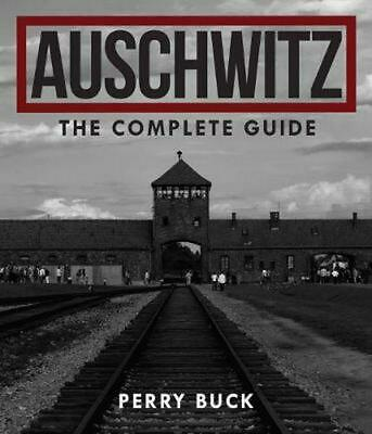 Auschwitz: The Complete Guide by Perry Buck (English) Paperback Book Free Shippi