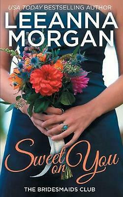 Sweet on You by Leeanna Morgan (English) Paperback Book Free Shipping!