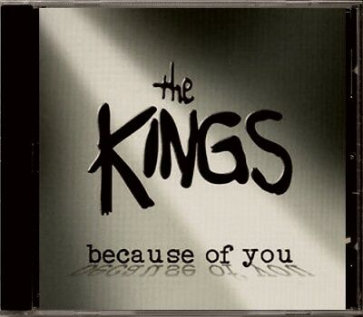 the Kings - because of you  MEGA RARE OOP ORIG 2003 Canadian Rock CD (Brand New)