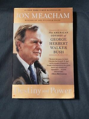 Destiny and Power : The American Odyssey of George Herbert Walker Bush by Jon M…