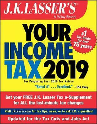 J.k. Lasser's Your Income Tax 2019: For Preparing Your 2018 Tax Return by J.K. L