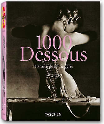 (Good)-1000 Dessous: A History of Lingerie (25th Anniversary Special Edtn) (Pape
