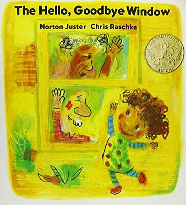 The Hello, Goodbye Window by Juster, Norton Book The Fast Free Shipping