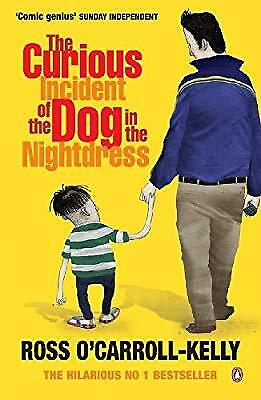 The Curious Incident of the Dog in the Nightdress, OCarroll-Kelly, Ross, Used; G
