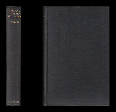 Fuller WAR AND WESTERN CIVILIZATION 1832-1932, USA Prussia Germany 1st World War