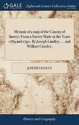 Memoir of a Map of the County of Surrey; from a Survey Made in the Years 1789 an