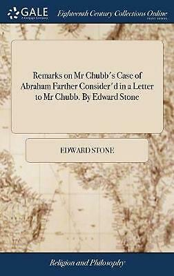 Remarks on MR Chubb's Case of Abraham Farther Consider'd in a Letter to MR Chubb