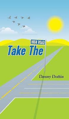 Take the High Road by Danny Dottin Hardcover Book Free Shipping!