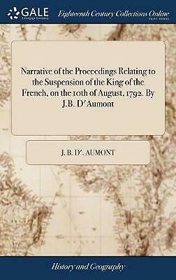 Narrative of the Proceedings Relating to the Suspension of the King of the Frenc