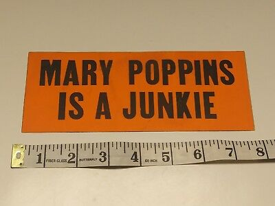 Mary Poppins is a Junkie Bumper Sticker 1950s?