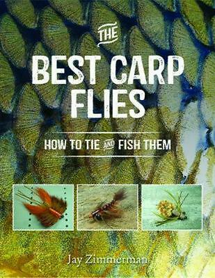 Best Carp Flies: How to Tie and Fish Them by Jay Zimmerman (English) Paperback B