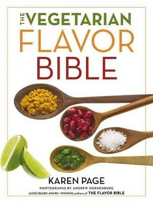 Vegetarian Flavor Bible : The Essential Guide to Culinary Creativity With Veg...