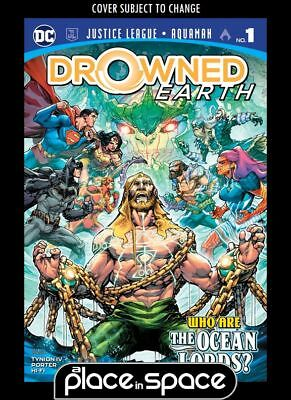 Justice League / Aquaman: Drowned Earth #1A (Wk44)