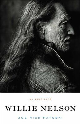 Willie Nelson - An Epic Life by Patoski, Joe Nick Hardback Book The Fast Free