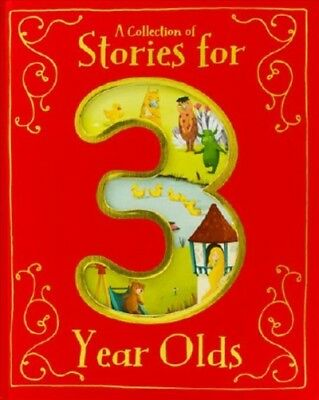 Collection of Stories for 3 Year Olds, Hardcover by Parragon Books Ltd. (COR)...