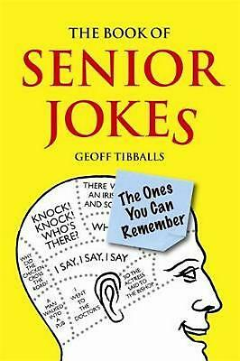 Book of Senior Jokes: The Ones You Can Remember by Geoff Tibballs (English) Hard