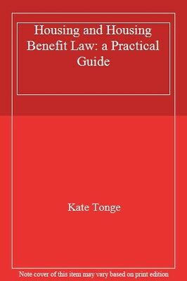Housing and Housing Benefit Law: a Practical Guide,Kate Tonge