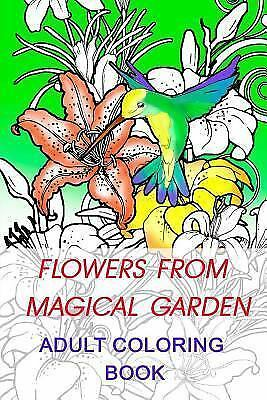 Flowers From Magical Garden Stress Relief Coloring Book This Coloring Book
