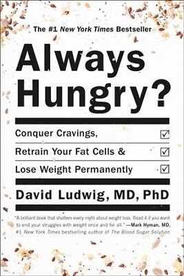 Always Hungry? : Conquer Cravings, Retrain Your Fat Cells, and Lose Weight Pe...