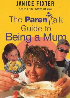 The Parentalk Guide to Being a Mum, Fixter, Janice, Used; Very Good Book