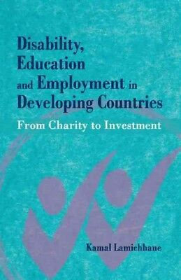 Disability, Education and Employment in Developing Countries : From Charity t...