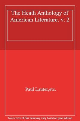 The Heath Anthology of American Literature: v. 2,Paul Lauter,etc.