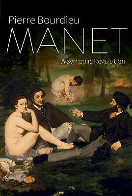 Manet: A Symbolic Revolution by Pierre Bourdieu Hardcover Book Free Shipping!