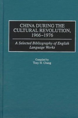 China During the Cultural Revolution, 1966-1976 : A Selected Bibliography of ...