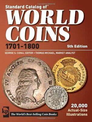 Standard Catalog Of World Coins 1701-1800 by Cuhaj, George S.