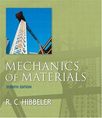Mechanics of Materials (7th Edition) by Hibbeler, Russell C.