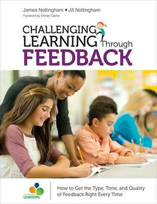 Challenging Learning Through Feedback: How to Get the Type, Tone and Quality of