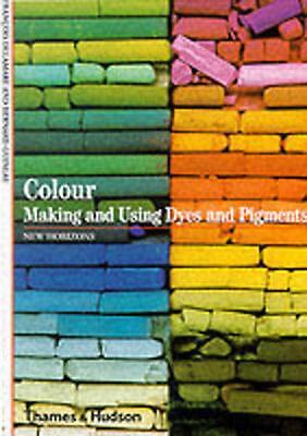 Colour: Making and Using Dyes and Pigments by Francois Delamare Paperback Book F
