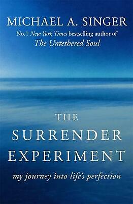 Surrender Experiment: My Journey into Life's Perfection by Michael A. Singer Pap
