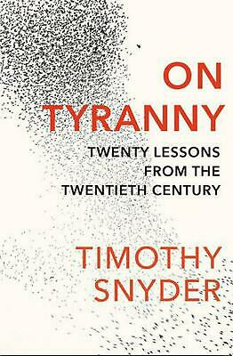 On Tyranny: Twenty Lessons from the Twentieth Century by Timothy Snyder Paperbac