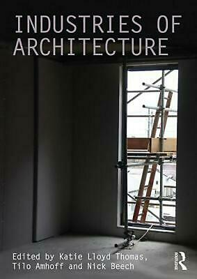 Industries of Architecture by Katie Lloyd Thomas (English) Paperback Book Free S