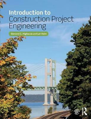 Introduction to Construction Project Engineering by Giovanni C. Migliaccio Paper