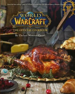 World of Warcraft the Official Cookbook by Chelsea Monroe Cassel Hardcover Book