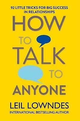 How to Talk to Anyone: 92 Little Tricks for Big Success in Relationships by Leil
