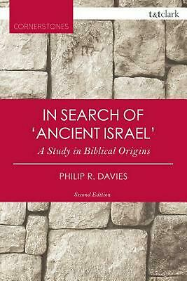 In Search of 'Ancient Israel': A Study in Biblical Origins by Philip R. Davies (
