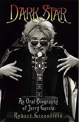 Dark Star: An Oral Biography of Jerry Garcia, Robert Greenfield, Used; Good Book