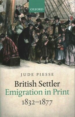 British Settler Emigration in Print, 1832-1877, Hardcover by Piesse, Jude, IS...