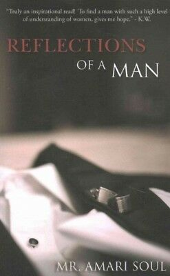 Reflections of a Man, Paperback by Soul, Amari, Brand New, Free shipping in t...