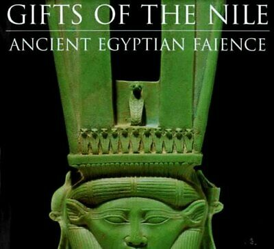 Gifts of the Nile: Ancient Egyptian Faience by Georgina Borromeo Hardback Book