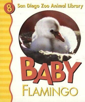 BABY FLAMINGO (San Diego Zoo Animal Library) by PINGRY, PATRICIA Board book The