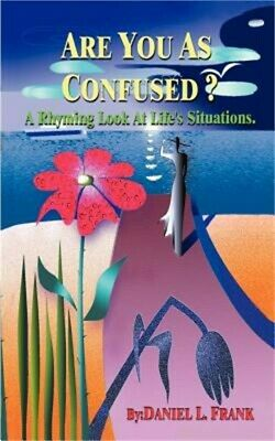 Are You as Confused?: A Rhyming Look at Life's Situations (Paperback or Softback