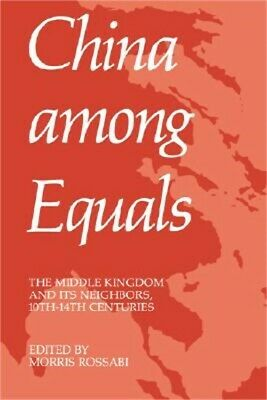 China Among Equals: The Middle Kingdom and Its Neighbors, 10th-14th Centuries (P