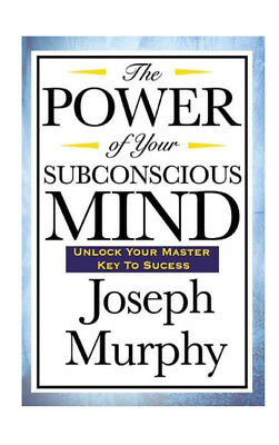 The Power of Your Subconscious Mind by Joseph Murphy (E-book only)