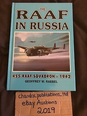 The RAAF In Russia: 455 R.A.A.F. Squadron 1942 - Geoffrey W. Raebel - VERY RARE!